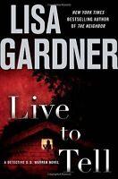 Live to Tell: A Detective D. D. Warren Novel by Lisa Gardner