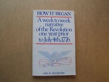 How it Began, A Week to Week Narrative, Revolution One Year Prior to July 4 1776