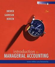 Introduction to Managerial Accounting by Peter C. Brewer, Ray H. Garrison and...