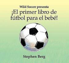 ¡El primer libro de fútbol para el bebé! / Baby's first soccer! (Wild Soccer) (S