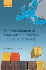 THE LIBERALIZATION OF TRANSPORTATION SERVICES IN THE EU AND TURKEY - TOGAN, SUBI