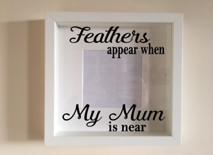 Box Frame Vinyl Decal Sticker Wall art Quote Feathers appear when my Mum is