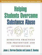 Helping Students Overcome Substance Abuse: Effective Practices for Prevention an