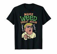 Funny Trump Marijuana Shirt Make Weed Great Again Cannabis T-Shirt Birthday Gift