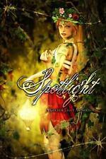 Spotlight : A Golden Light Anthology by T. K. Richardson, Sarah Meira...