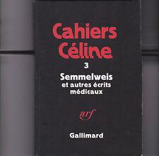 Cahiers Céline 3 - Semmelweis et autres écrits médicaux