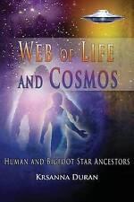 NEW Web of Life and Cosmos: Human and Bigfoot Star Ancestors by Krsanna Duran