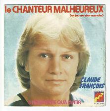 """Claude FRANCOIS Disque Vinyle 45T 7"""" LE CHANTEUR MALHEUREUX - FLECHE 6061856"""