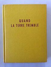 QUAND LA TERRE TREMBLE 1962 HAROUN TAZIEFF TREMBLEMENT DE TERRE ILLUSTRE