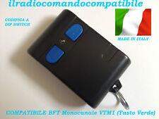 RADIOCOMANDO COMPATIBILE BFT VTM1 (T. VERDE) COD. A DIP SWITC COME L'ORIGINALE