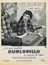 PUBLICITE ADVERTISING 084 1952 DUNLOPILLO j ai mon matelas en mousse latex