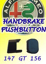 HAND BRAKE PUSHBUTTON Alfa Romeo 147 GT 156 button switch