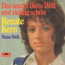 """RENATE KERN – Das Macht Diese Welt Erst Richtig Schön (1972 SINGLE 7"""" GERMANY)"""
