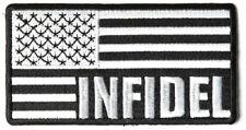 INFIDEL AMERICAN FLAG WHITE AND BLACK PATCH KAFIR UNFAITHFUL CHRISTIAN MUSLIM