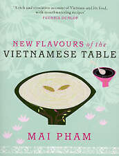 New Flavours of the Vietnamese Table,Pham, Mai,New Book mon0000105576