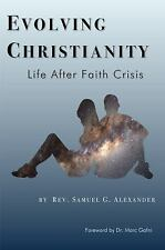 Evolving Christianity: Life After Faith Crisis (Paperback or Softback)