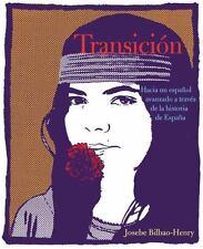 Transicion: Hacia un espanol avanzado a traves de la historia de Espana
