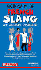 Dictionary of French Slang and Colloquial Expressions (Barron's Dictionaries of