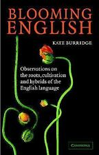 Blooming English: Observations on the Roots, Cultivation and Hybrids of the Eng