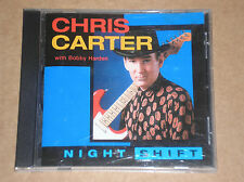 CHRIS CARTER with BOBBY HARDEN - NIGHT SHIFT - CD COME NUOVO (MINT)
