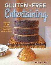 Gluten-Free Entertaining: More than 100 Naturally Wheat-