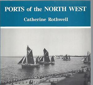 Ports of the North West - Catherine Rothwell Paperback 1st edition