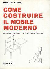 Dal Fabbro - Come Costruire il Mobile Moderno -  II Edz. Hoepli 1986 - Fai da te