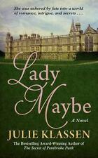 LADY MAYBE - KLASSEN, JULIE - NEW BOOK