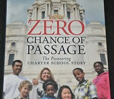 "BRAND NEW!  ""Zero Chance of Passage"" Pioneering Charter School Story"