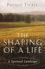 The Shaping of a Life : A Spiritual Landscape by Phyllis Tickle (2001, Hardcover