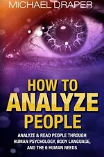 How to Analyze People: Analyze & Read People with Human Psychology, Body ...