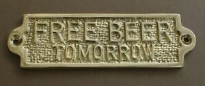 FREE BEER TOMORROW BRASS DOOR SIGN NOTICE OLD ANTIQUE PUB BAR MAN CAVE STYLE
