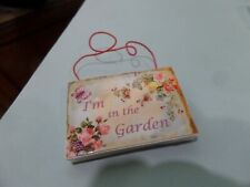 I'm in the garden Sign - 1:12  Dollhouse miniature Gailslittlestuff