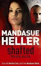 Shafted, Mandasue Heller | Paperback Book | Good | 9780340899526