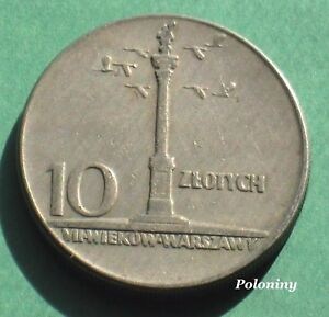 OLD COIN OF POLAND 10 ZL 1965 - VII CENTURIES OF WARSAW KING ZYGMUNT WAZA STATUE
