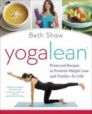 Yogalean : Poses and Recipes to Promote Weight Loss and Vitality-For Life! by...