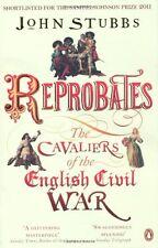 Reprobates: The Cavaliers of the English Civil War,John Stubbs
