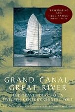 Grand Canal, Great River: The Travel Diary of a Twelfth-Century Chinese Poet hbk