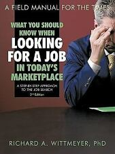 What You Should Know When Looking for a Job in Today's Marketplace : A Step...