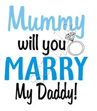 Iron on Transfer MUMMY WILL YOU MARRY MY DADDY PINK RING WEDDING blue 11x13cm