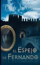 El Espejo de Fernando : Edicion Especial by Eva Lara and MarchDesign (2014,...