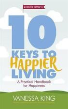 10 clés à Happier vie par King, Vanessa Livre de poche 9781472233424 NE