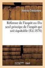 Réforme de l'impôt ou Du seul principe de l'impôt qui soit équitable... (Science