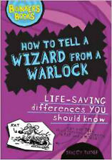 How to Tell a Wizard from a Warlock: Life-Saving Differences You Should Know (Bo