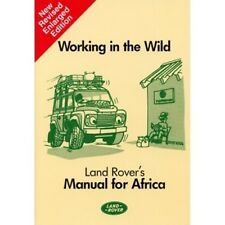 Working in the Wild Land Rovers Manual for Africa book paper