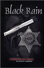 Black Rain - A murder Detective Mystery by Vincent Alexandria (2004, Paperback)