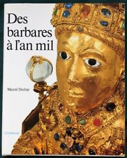 """Des Barbares à l'an mil - """"Barbarian"""" Art of the Middle Ages - HUGE French Book"""
