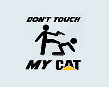 Don't Touch my CAT Caterpillar TRUCK LKW Baumaschiene Bagger Aufkleber Sticker
