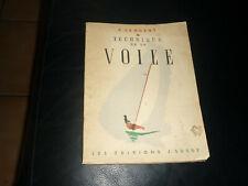 LIVRE 1946 TECHNIQUE DE LA VOILE PAR F SERGENT EDITIONS SUSSE