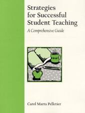 Strategies for Successful Student Teaching : A Comprehensive Guide by Carol Marr